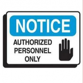 Safety Sign: Notice Authorized Personnel 10inX14in - NA00133ST